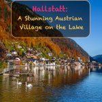Hallstatt - Uma impressionante vila austríaca no lago