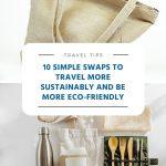 Trocas simples para viajar com mais sustentabilidade e ser mais ecologicamente correto