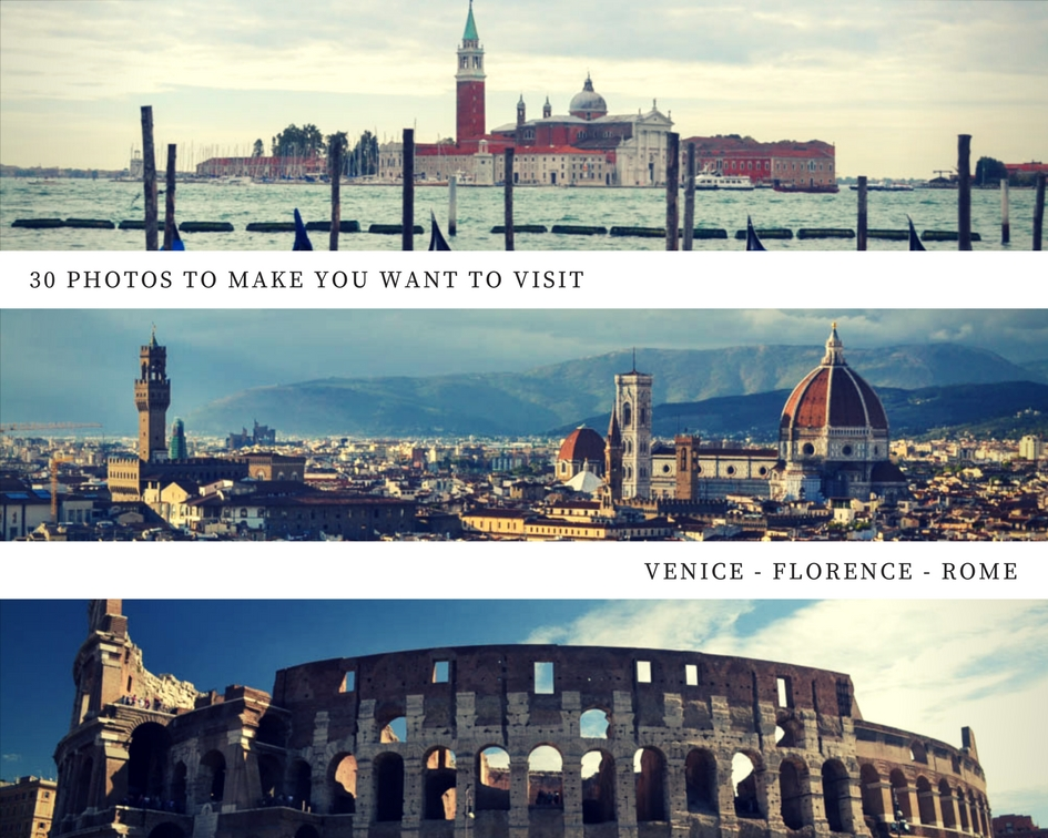 30 photos to make you want to visit Venice, Florence and Rome