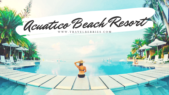 Acuatico beach resort review