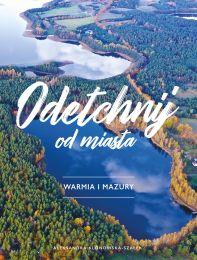 Warmia i Mazury – Magia jezior