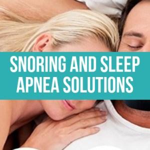 Snoring and Sleep Apnea Solutions