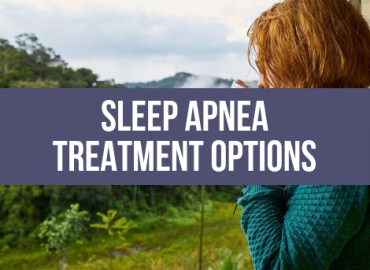 Sleep Apnea Treatment Options