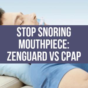 Stop Snoring Mouthpiece Zenguard Vs CPAP (Canva)