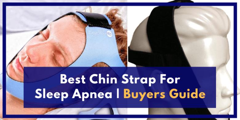 Best Chin Strap For Sleep Apnea Buyers Guide