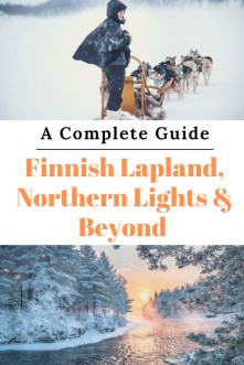 Finnish Lapland, Northern Lights & Beyong: A Complete Guide