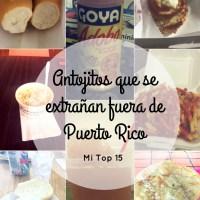 Antojitos Que Se Extrañan Fuera de Puerto Rico: Mi Top 15