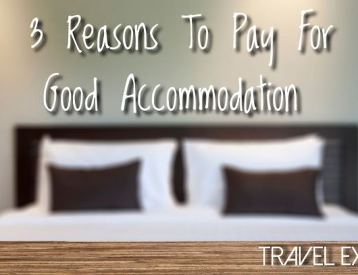3 Reasons To Pay For Good Accommodation