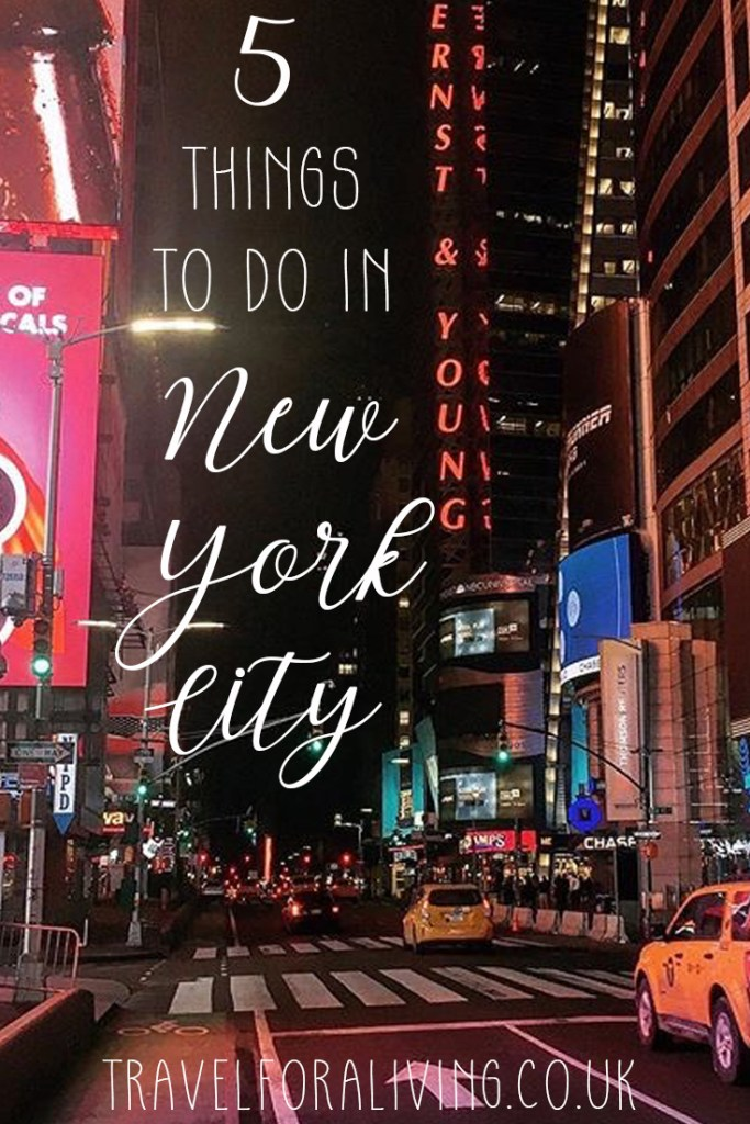 Top 5 things to do in New York City - Travel for a Living