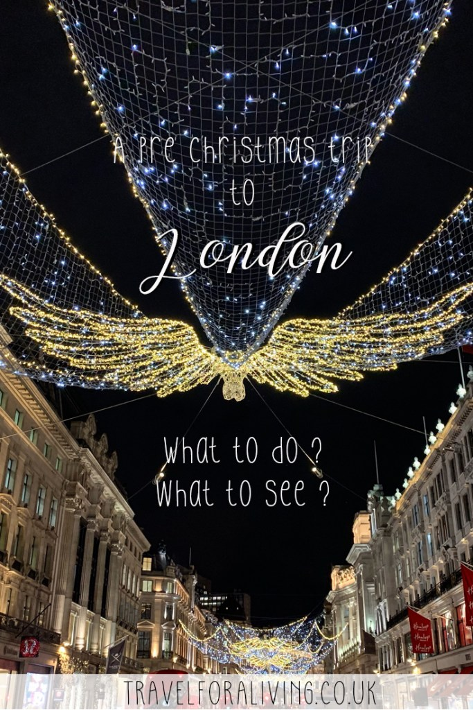 Visit London in the run up to Christmas - What to do, what to see - Travel for a Living