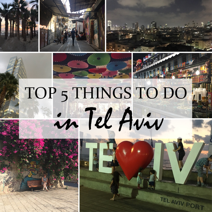 Tel Aviv = Top 5 Things to do and see - Travel for a Living