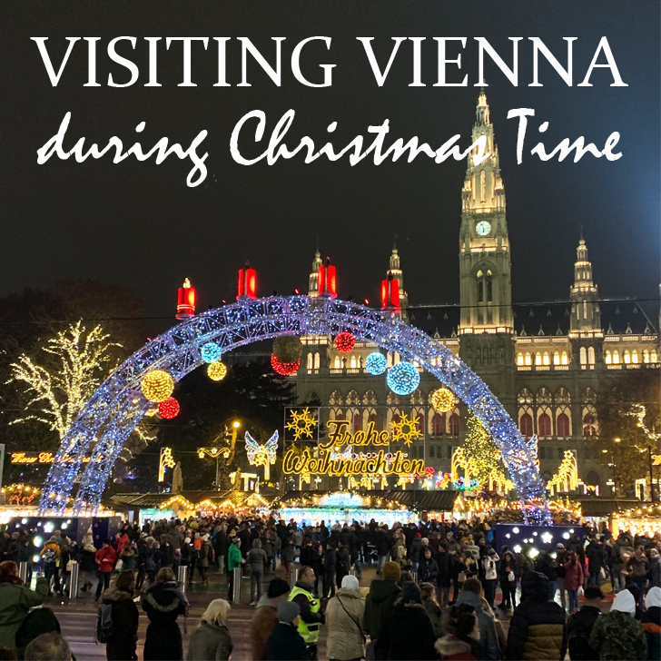 Visiting Vienna during Christmas Time - Travel for a Living