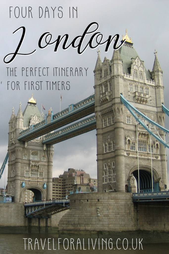 London in four days - The perfect itinerary for first time visitors - Travel for a Living