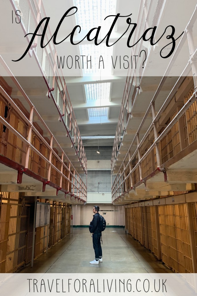 Planning your visit to San Francisco? Want to know whether to include Alcatraz in your itinerary? Read all about a visit to Alcatraz and decide if Alcatraz is worth a visit for you - Travel for a Living