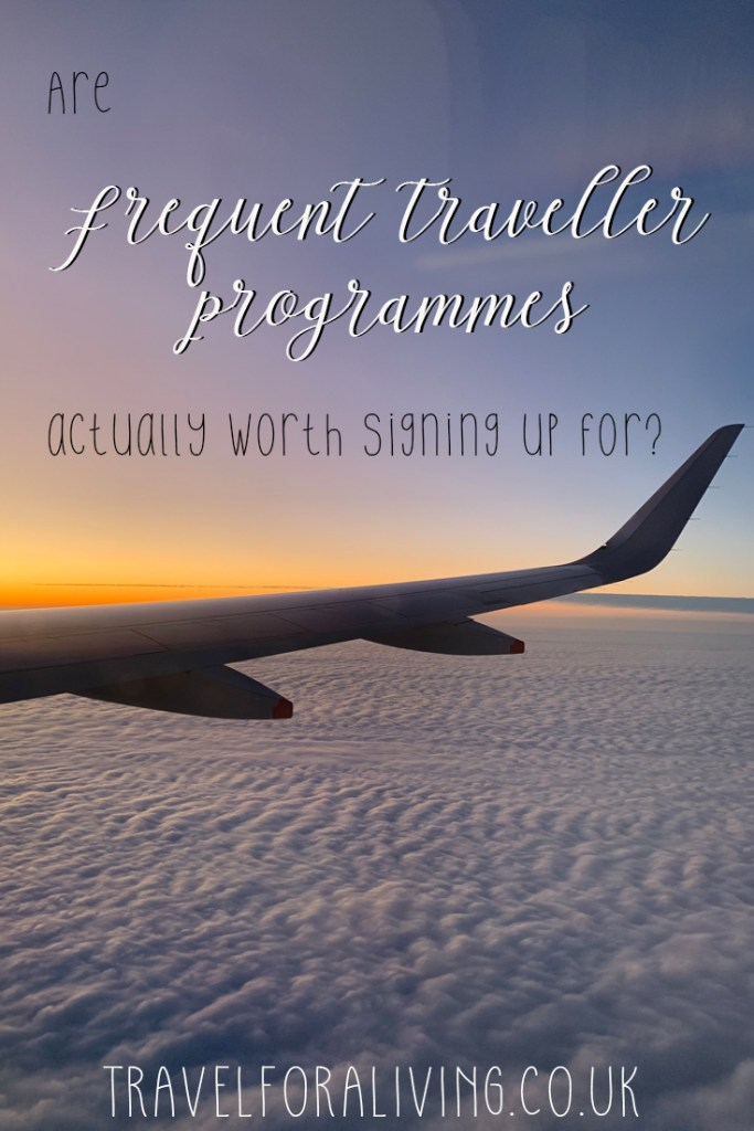 Are frequent traveller programmes worth signing up for? Travel for a Living