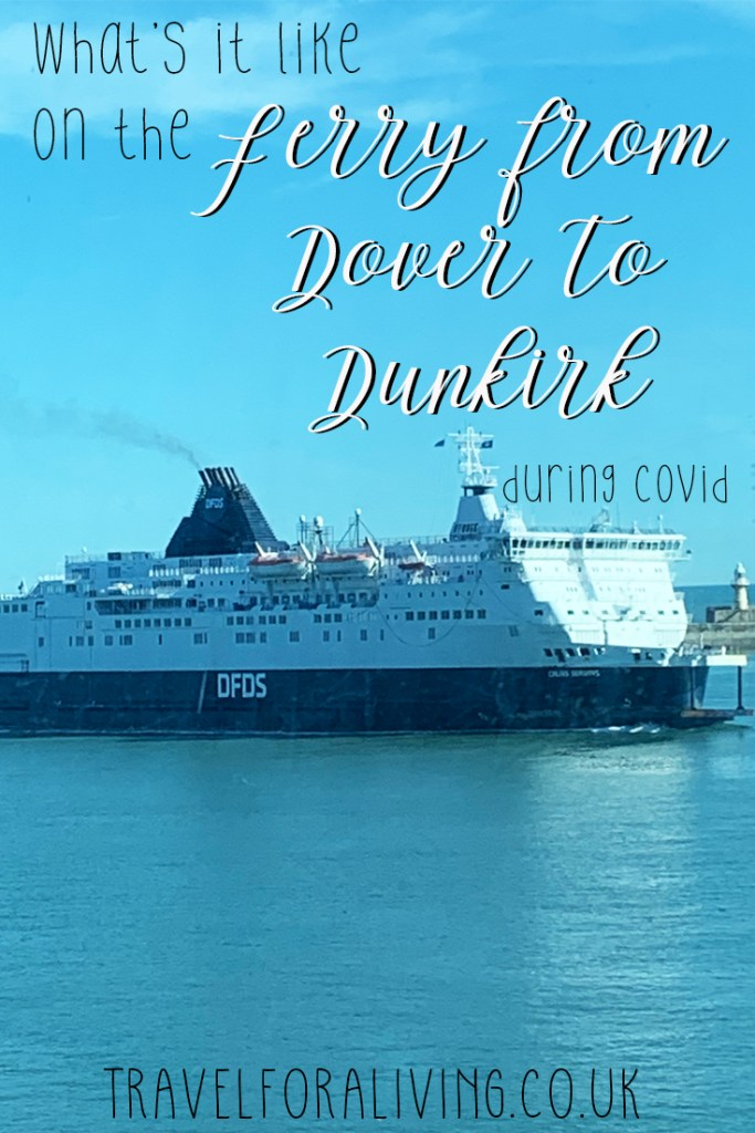 Taking the ferry from Dover to Dunkirk during Covid - Travel for a Living