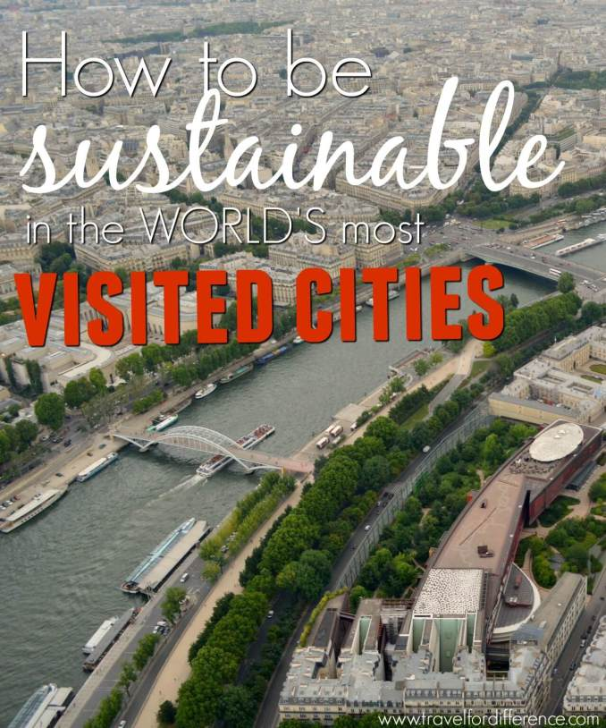 How to be Sustainable in the World's most Visited Cities