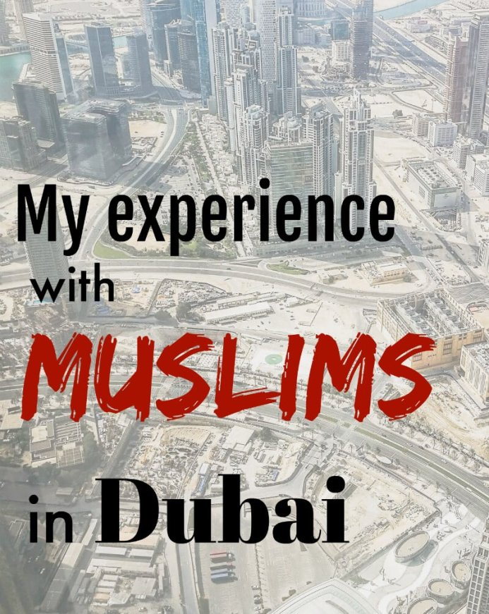 Looking down at Dubai from Burj Khalifa with text overlay - My experience with Muslims in Dubai