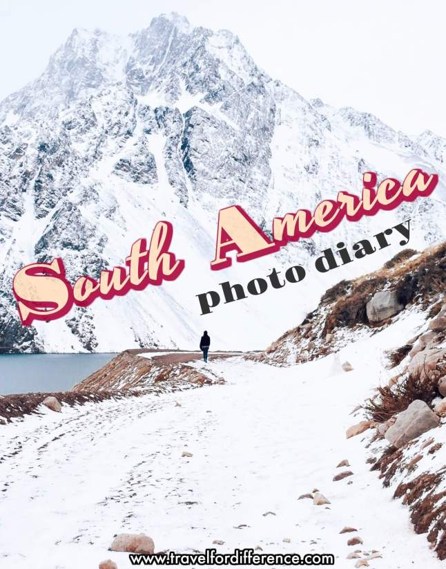 Girl walking toward snowy mountain with text overlay - South America Photo Diary