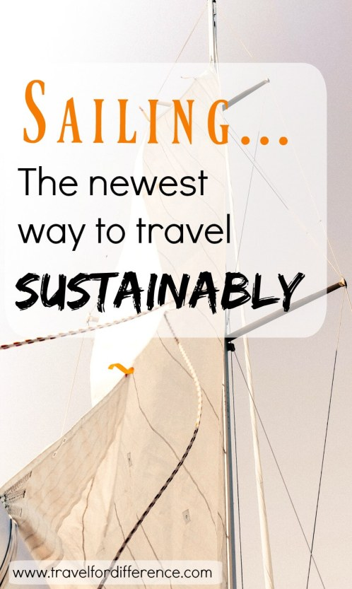 Sail of a sail boat with text overlay - Sailing... The newest way to travel sustainably