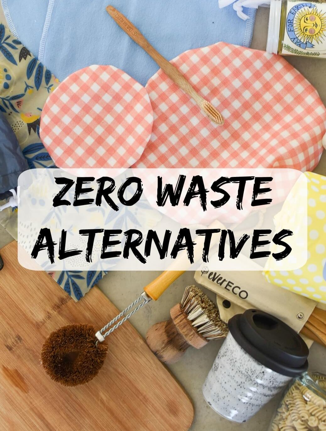 Flat lay of zero waste products with overlay - Zero waste alternatives