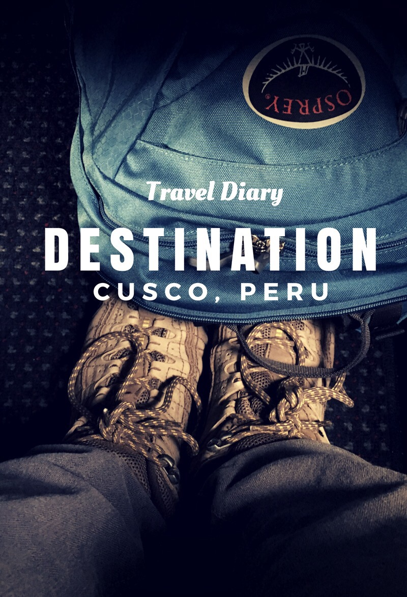 Travel Diary: Destination Cusco, Peru
