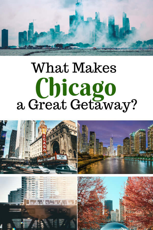 What Makes Chicago a Great Getaway?