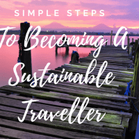 Simple Steps To Becoming A Sustainable Traveller