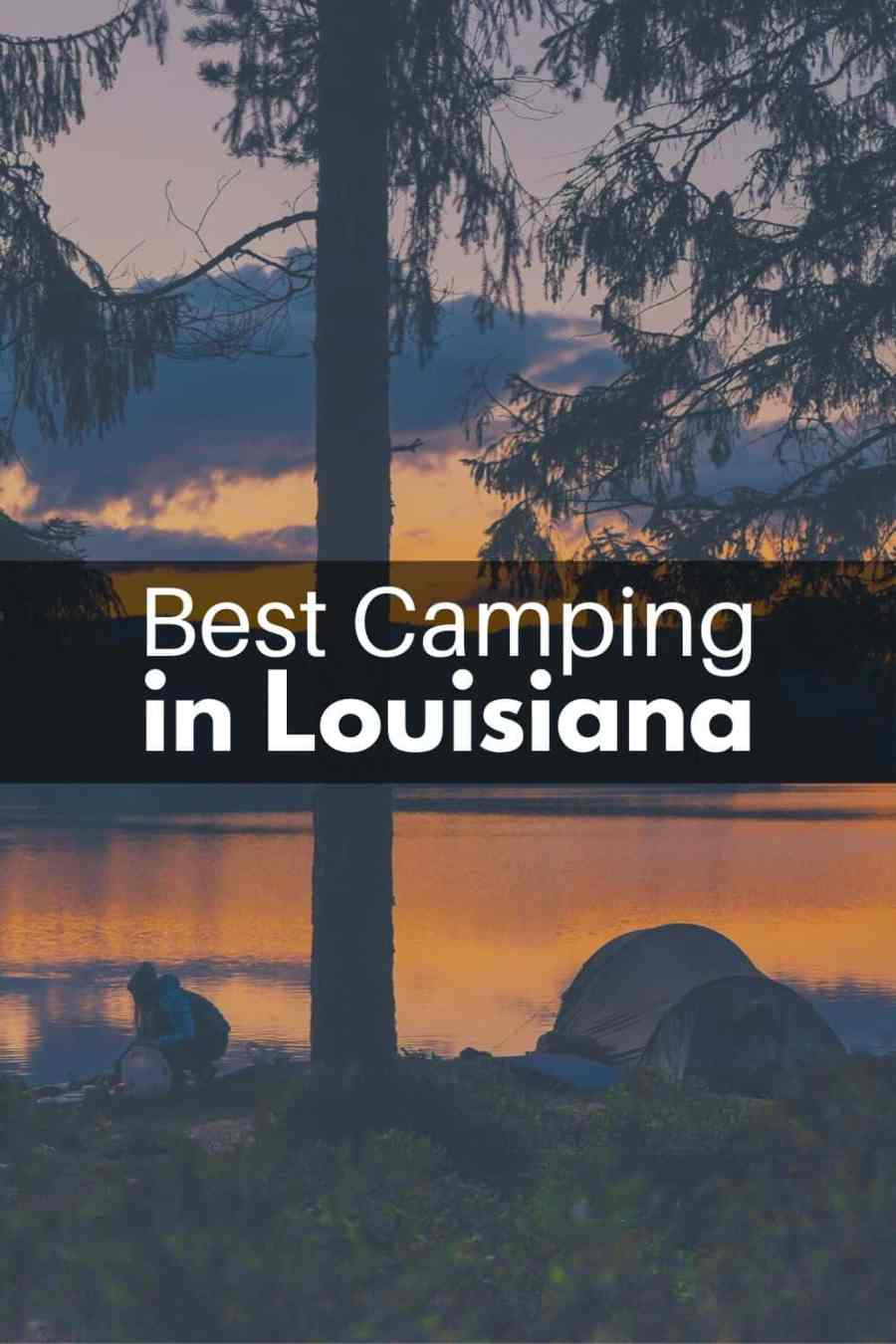 Best Camping Places To Check Out in Louisiana