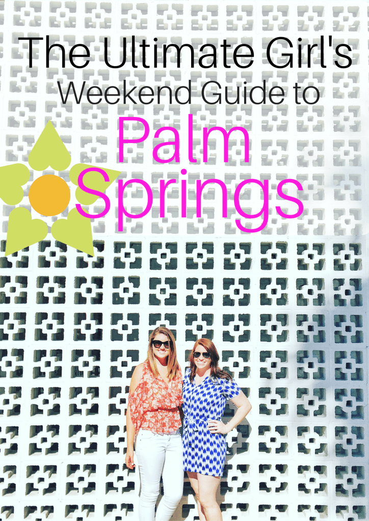 The Ultimate Girl's Weekend Guide to Palm Springs | Traveling Spud