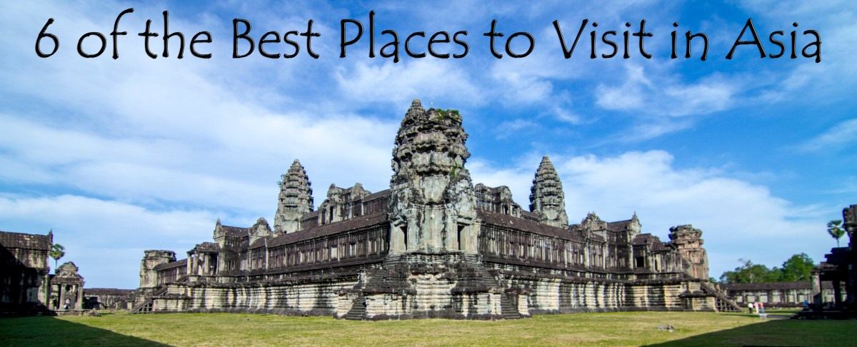 6 of the Best Places to Visit in Asia