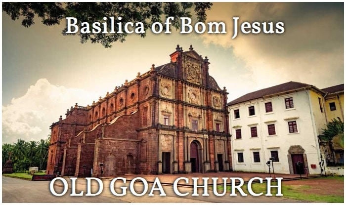Basilica of Bom Jesus Church, Old Goa Church, How to Travel in Goa, Best Travel Article for Goa, Goa Travel Tips, How to Travel Goa, Where to Travel Goa