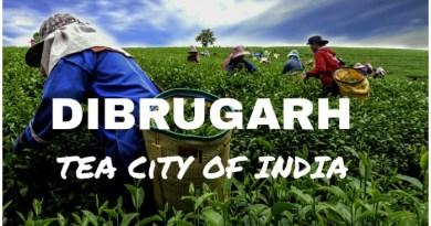Dibrugarh Assam , Visit Dibrugarh During Monsoon , Dibrugarh , डिब्रूगढ़ असम, कैसें जायें डिब्रूगढ़