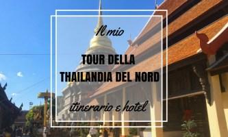 Il mio Tour della Thailandia del Nord: itinerario e hotel