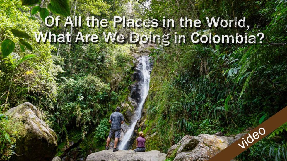 Of All The Places In The World, What Are We Doing In Colombia?