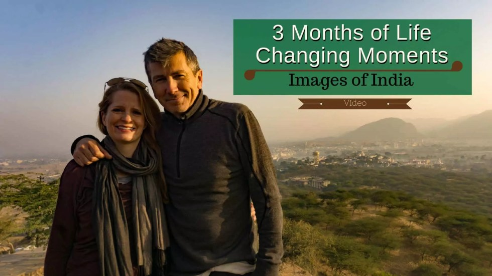 Images Of India: 3 Months Of Life Changing Moments