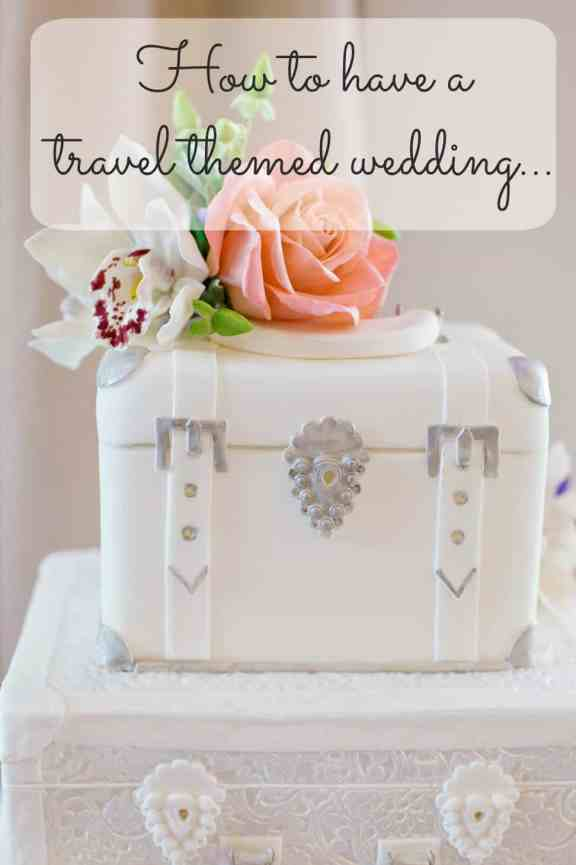 how to have a travel themed wedding