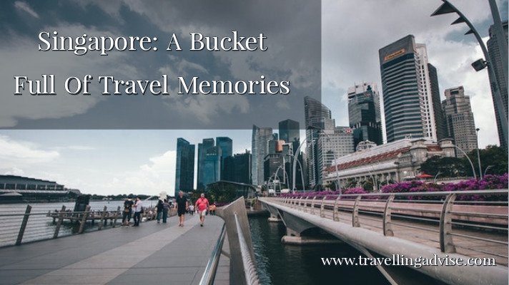 Singapore Country: A Bucket Full Of Travel Memories
