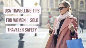 USA Travelling Tips For Women | Solo Female Travellers Safety 2021