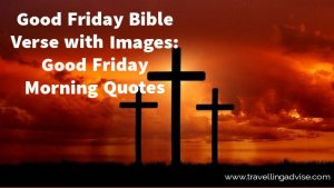 Good Friday Bible Verse with Images 2021: Good Friday Morning Quotes and Wishes