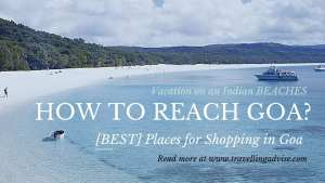 How to Reach Goa? [BEST] Places for Shopping in Goa 2021 [Tourism Online Guide]