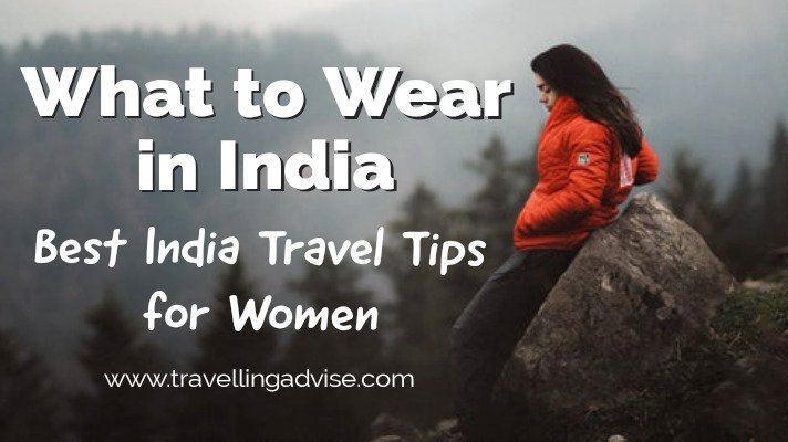 Best India Travel Tips for Women: What to Wear in India | India tourism 2021