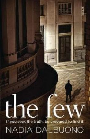 The Few by Nadia Dalbouno, crime writer, novel