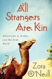 All Strangers are Kin: Adventures in Arabic and the Arab World by Zora O'Neill book release 2016