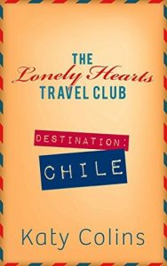 Destination Chile by Katy Colins book release 2016