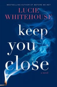 Keep You Close by Lucie Whitehouse book release 2016