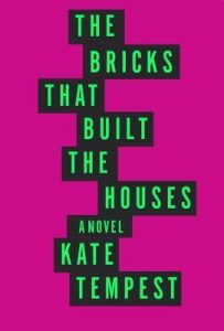 The Bricks that Built the Houses by Kate Tempest book release 2016
