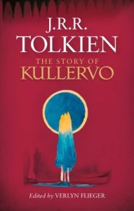 The Story of Kullervo by J.R.R Tolkien book release 2016