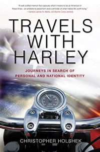 Travels with Harley: Journeys in Search of Personal and National Identity by H. Christopher book release 2016