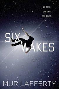 Six Wakes published in January 2017, books, novel